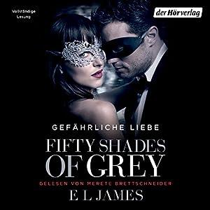 E. L. James - Fifty Shades of Grey 2: Gefährliche Liebe