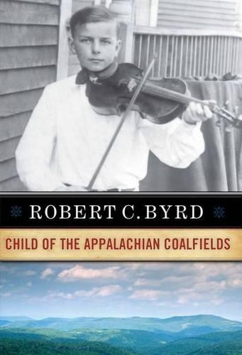 Robert C. Byrd: Son of the Appalachian Coalfields