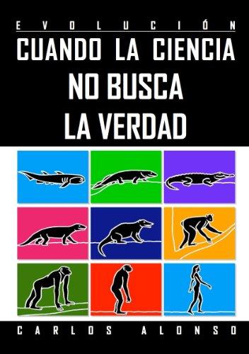 Evolución: cuando la ciencia no busca la verdad de Carlos Alonso