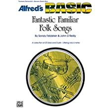 Fantastic Familiar Folk Songs: Bass Clef Instruments (Trombone, Baritone B.C., Electric Bass) (Alfred's Basic Band Method)