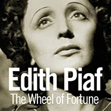 Wheel of Fortune Audiobook by Edith Piaf Narrated by Cecilia Fage
