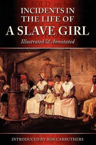 Incidents In The Life Of A Slave Girl - Illustrated & Annotated by Harriet Ann Jacobs (2012-01-11)