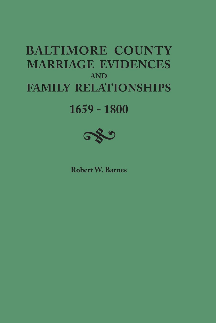 Read Online Baltimore County Marriage Evidences and Family Relationships, 1659-1800 pdf