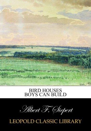 Read Online Bird Houses Boys Can Build ePub fb2 ebook