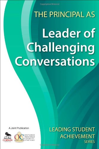 The Principal as Leader of Challenging Conversations (Leading Student Achievement Series)