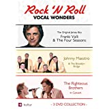 Rock 'n Roll Vocal Wonders: Frankie Valli, Johnny Maestro, and the Righteous Brothers