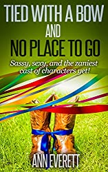 Tied With a Bow and No Place to Go (Tizzy/Ridge Trilogy Book 3)