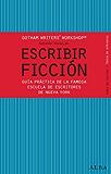 Escribir ficción (Guías del escritor/Textos de referencia) (Spanish Edition)