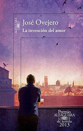 La invención del amor (Premio Alfaguara)