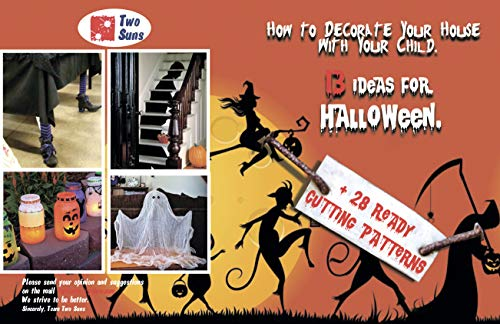 (How to Decorate Your House  With Your Child. 13 Ideas for Halloween.: 28 Ready-Made Paper Templates! All you Need is to Just)