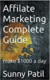 Affilate Marketing Complete Guide: make $1000 a day