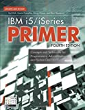 img - for IBM i5/iSeries Primer: Concepts and Techniques for Programmers, Administrators, and System Operators book / textbook / text book