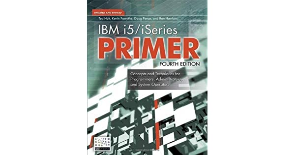 IBM i5/iSeries Primer: Concepts and Techniques for Programmers