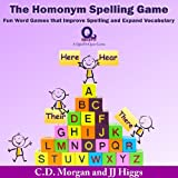 The Homonym Spelling Game: Fun Word Games that Improve Spelling and Expand Vocabulary (QuizFit Educational Games and Books for Kids)