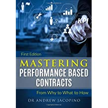 Mastering Performance Based Contracts: From Why to What to How