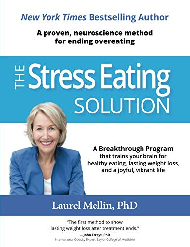 - The Stress Eating Solution: A Proven, Neuroscience Method for Ending Overeating