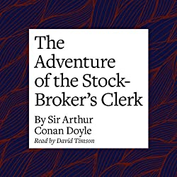 The Adventure of the Stock-Broker's Clerk