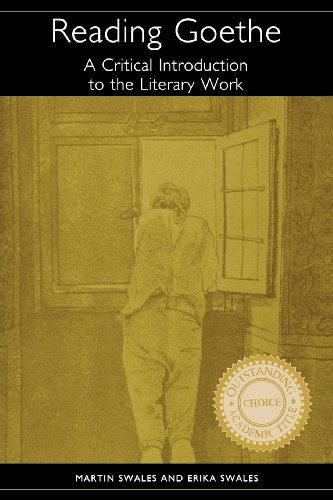 Reading Goethe: A Critical Introduction to the Literary Work (Studies in German Literature Linguistics and Culture)