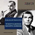When Greek Meets Greek | Graham Greene