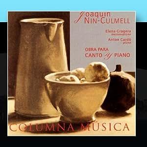 Joaquin Nin-Culmell: Obra Para Canto Y Piano