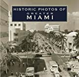 Historic Photos of Greater Miami, Seth Bramson, 1596523204