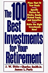 The 100 Best Investments for Your Retirement: Designing a Retirement Plan That Fits Your Goals by J. W. Dicks (1996-05-02) Paperback