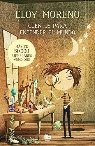 Cuentos para entender el mundo (Spanish Edition) de [Moreno, Eloy]