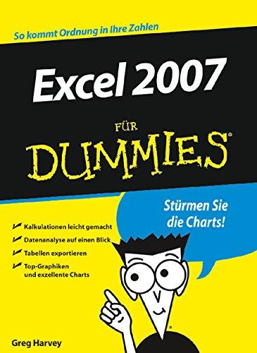 Excel 2007 für Dummies Taschenbuch – 6. Juni 2007 Greg Harvey Martina Hesse-Hujber Sabine Lambrich Excel 2007 für Dummies