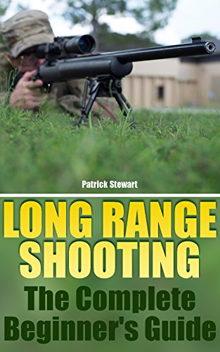 Long Range Shooting: The Complete Beginner