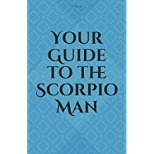 Your Guide to the Scorpio Man