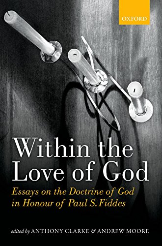 Within the Love of God: Essays on the Doctrine of God in Honour of Paul S. Fiddes Pdf