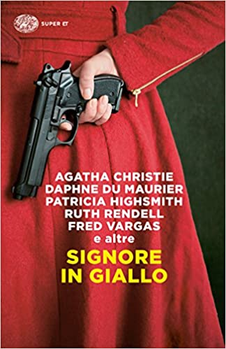 SIGNORE IN GIALLO (Agatha Christie,Fred Vargas,Mary Cholmondeley e altre Autrici)