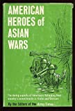 American Heroes of the Asian Wars, Army Times Editors, 0396057616