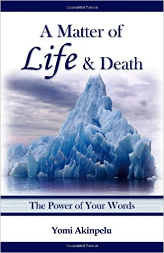 A Matter of Life and Death - The Power of Your Words