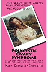 Polycystic Ovary Syndrome: An Informative Guide on Living With Polycystic Ovary Syndrome Paperback