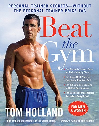 Beat the gym personal trainer secrets without the personal