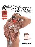 Deportes Y Aire Libre Best Deals - Anatomía & 100 Estiramientos Esenciales (Color): Técnicas, beneficios, precauciones, consejos, tablas de series, dolencias (Deportes nº 27)