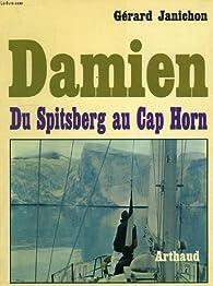 Damien : Du Spitsberg au Cap Horn par Gérard Janichon