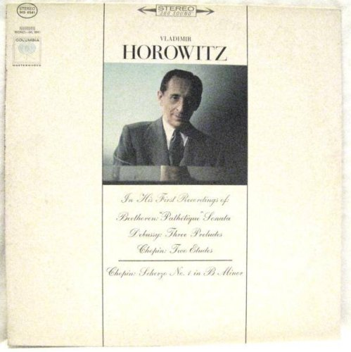Vladimir Horowitz: In His First Recordings Of: Beethoven: ''Pathetique'' Sonata / Debussy: Three Preludes / Chopin: Two Etudes / Chopin: Scherzo No. 1 in B Minor by Columbia Mono ML 5941 (Image #1)