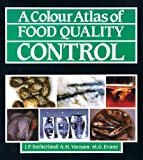 Colour Atlas of Food Quality Control, Sutherland, J. P. and Varnam, A. H., 0723408157