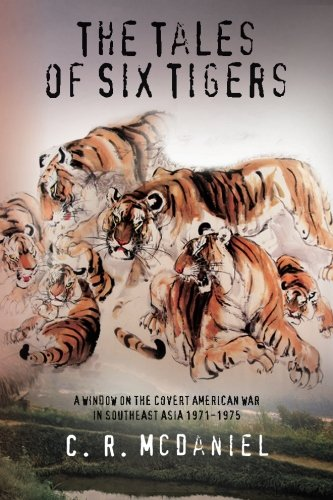 The Tales of Six Tigers: A Window on the Covert American War In Southeast Asia ()
