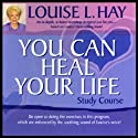 You Can Heal Your Life Study Course Audiobook by Louise L. Hay Narrated by Louise L. Hay