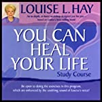 You Can Heal Your Life Study Course | Louise L. Hay