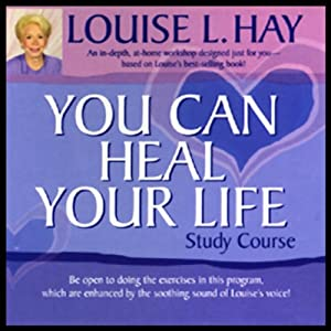 You Can Heal Your Life Study Course Audiobook