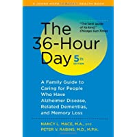 The 36–Hour Day – A Family Guide to Caring for People Who Have Alzheimer Disease, Related Dementias and Memory Loss 5e (A Johns Hopkins Press Health Book)