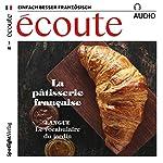 Écoute audio - La pâtisserie française. 3/2018: Französisch lernen Audio - Die französische Patisserie |  div.