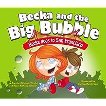 Becka Goes to San Francisco (Becka and the Big Bubble)
