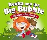 Becka Goes to San Francisco, Gretchen Schomel Wendel and Adam Anthony Schomer, 1933754125
