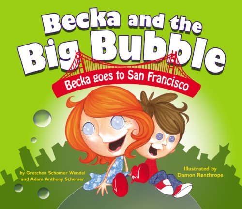 Read Online Becka Goes to San Francisco (Becka and the Big Bubble) pdf
