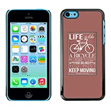 For Apple iPhone 5C Case , Life Bicycle Poster Hipster Keep Moving - Colorful Pattern Hard Back Snap-On Cover Case Skin Mobile Phone Shell Bumper
